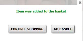 Continue Shopping or Go Basket